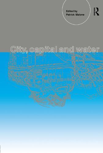 City, Capital and Water (Hardback)