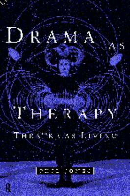 Drama as Therapy: Theatre as Living (Paperback)
