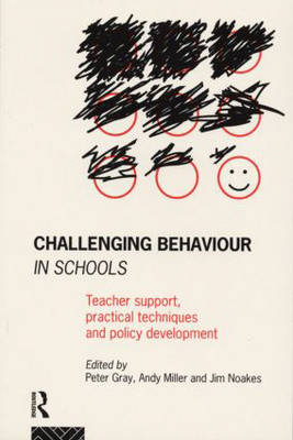 Challenging Behaviour in Schools: Teacher support, practical techniques and policy development (Paperback)