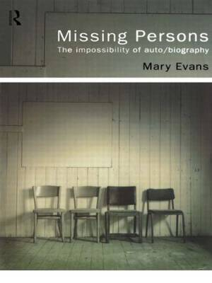 Missing Persons: The Impossibility of Auto/Biography (Paperback)