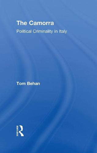 The Camorra: Political Criminality in Italy (Hardback)