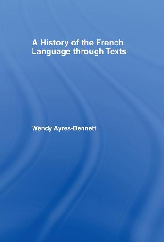 A History of the French Language Through Texts (Hardback)