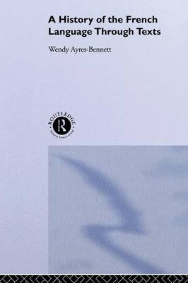A History of the French Language Through Texts (Paperback)