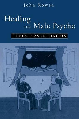 Healing the Male Psyche: Therapy as Initiation (Paperback)