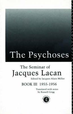 The Psychoses: The Seminar of Jacques Lacan (Paperback)