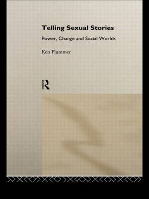 Telling Sexual Stories: Power, Change and Social Worlds (Paperback)