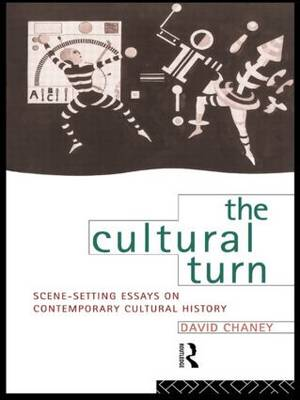 The Cultural Turn: Scene Setting Essays on Contemporary Cultural History (Paperback)