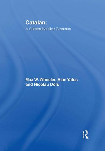 Catalan: A Comprehensive Grammar - Routledge Comprehensive Grammars (Paperback)