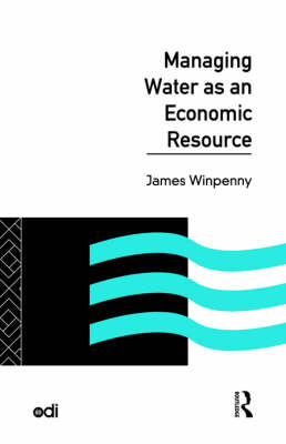 Managing Water as an Economic Resource - Development Policy Studies Series (Paperback)