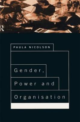 Gender, Power and Organisation (Paperback)