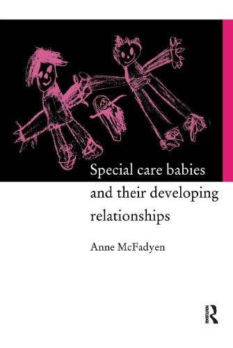 Special Care Babies and their Developing Relationships (Paperback)