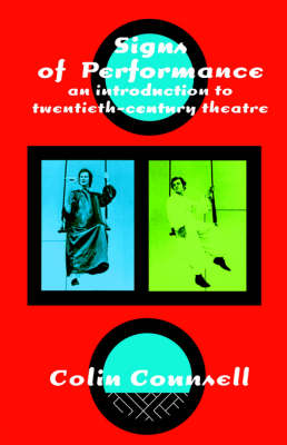 Signs of Performance: An Introduction to Twentieth-Century Theatre (Paperback)