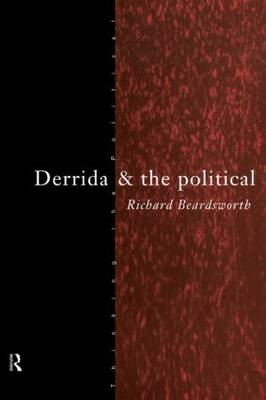 Derrida and the Political - Thinking the Political (Paperback)