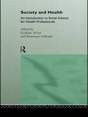 Society and Health: An Introduction to Social Science for Health Professionals (Hardback)