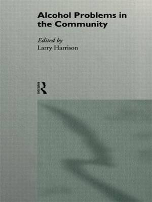 Alcohol Problems in the Community (Hardback)