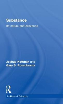 Substance: Its Nature and Existence - Problems of Philosophy (Hardback)