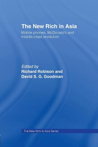The New Rich in Asia: Mobile Phones, McDonald's and Middle Class Revolution (Hardback)
