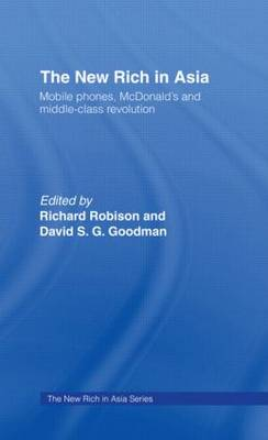 The New Rich in Asia: Mobile Phones, McDonald's and Middle Class Revolution (Paperback)