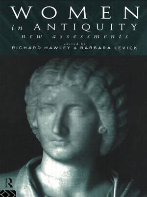 Women in Antiquity: New Assessments (Paperback)