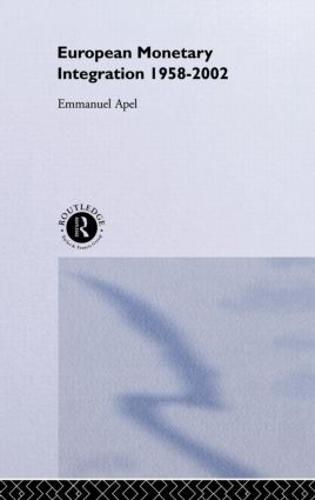 European Monetary Integration: 1958 - 2002 (Hardback)