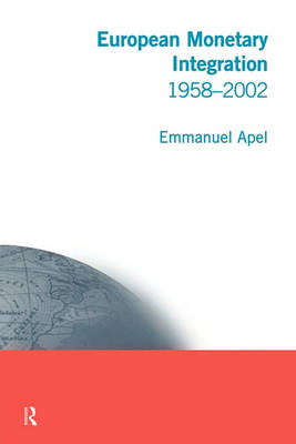 European Monetary Integration: 1958 - 2002 (Paperback)
