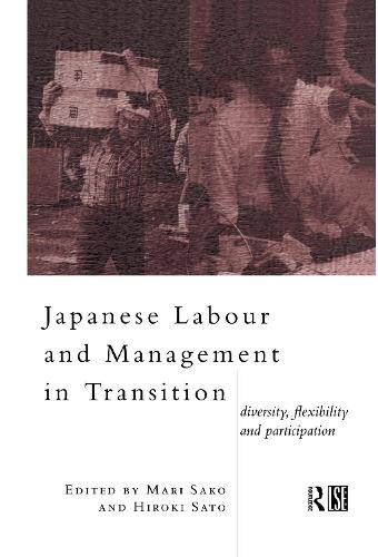 Japanese Labour and Management in Transition: Diversity, Flexibility and Participation (Hardback)