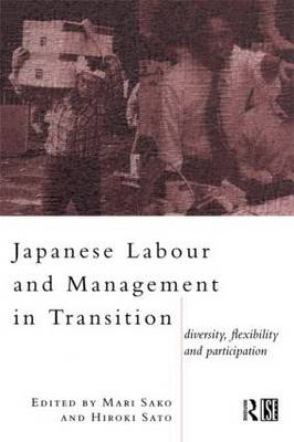 Japanese Labour and Management in Transition: Diversity, Flexibility and Participation (Paperback)