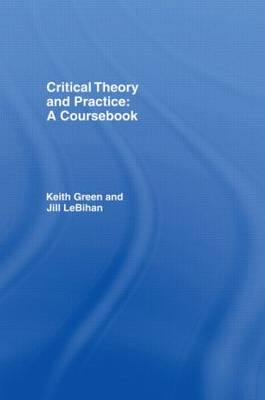 Critical Theory and Practice: A Coursebook (Hardback)
