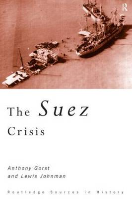 The Suez Crisis - Routledge Sources in History (Hardback)