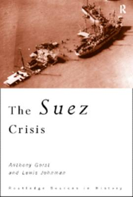 The Suez Crisis - Routledge Sources in History (Paperback)