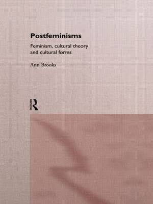 Postfeminisms: Feminism, Cultural Theory and Cultural Forms (Paperback)
