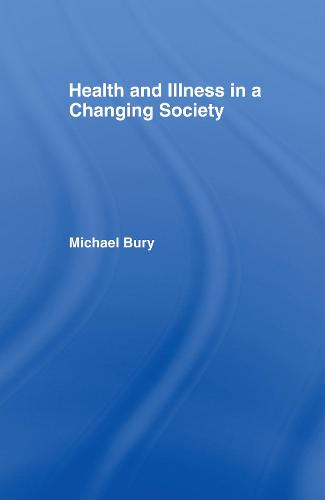 Health and Illness in a Changing Society (Hardback)
