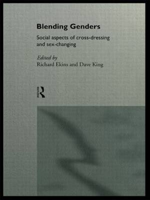 Blending Genders: Social Aspects of Cross-Dressing and Sex Changing (Paperback)