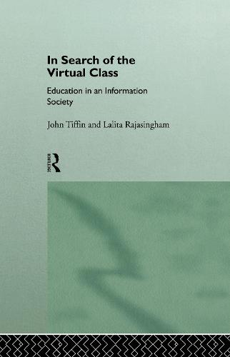 In Search of the Virtual Class: Education in an Information Society (Hardback)