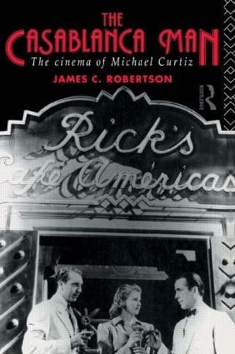 The Casablanca Man: The Cinema of Michael Curtiz (Paperback)