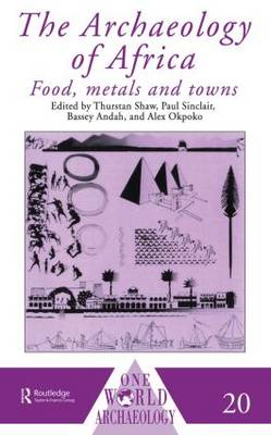 The Archaeology of Africa: Food, Metals and Towns - One World Archaeology (Paperback)