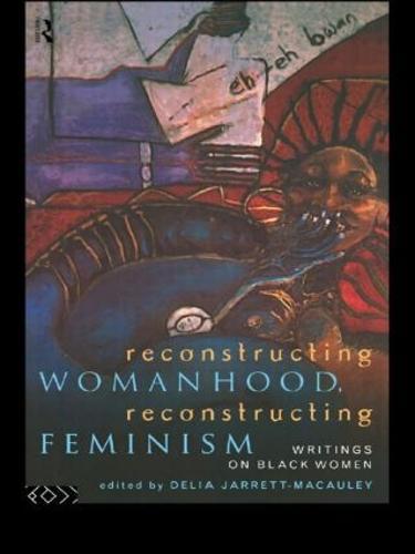 Reconstructing Womanhood, Reconstructing Feminism: Writings on Black Women (Paperback)