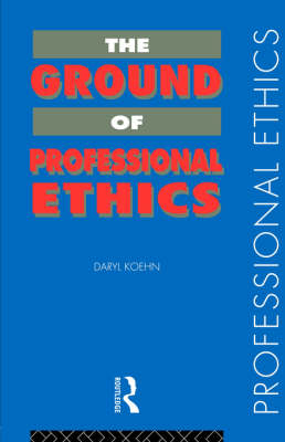 The Ground of Professional Ethics - Professional Ethics (Paperback)