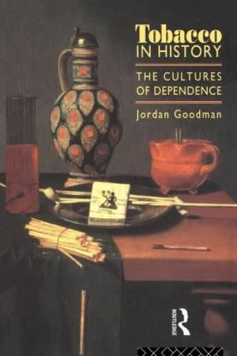 Tobacco in History: The Cultures of Dependence (Paperback)