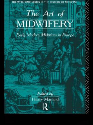 The Art of Midwifery: Early Modern Midwives in Europe (Paperback)