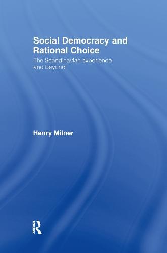 Social Democracy and Rational Choice (Hardback)
