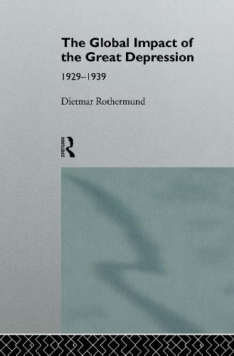 The Global Impact of the Great Depression 1929-1939 (Hardback)