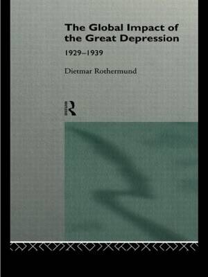The Global Impact of the Great Depression 1929-1939 (Paperback)