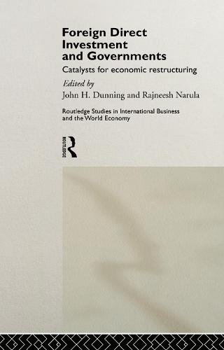 Foreign Direct Investment and Governments: Catalysts for economic restructuring (Hardback)
