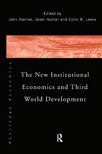 The New Institutional Economics and Third World Development (Hardback)