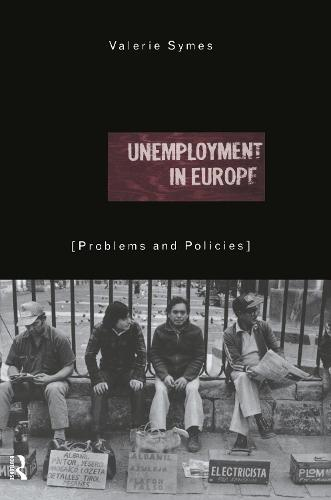 Unemployment in Europe: Problems and Policies (Hardback)