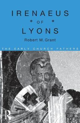 Irenaeus of Lyons - The Early Church Fathers (Paperback)
