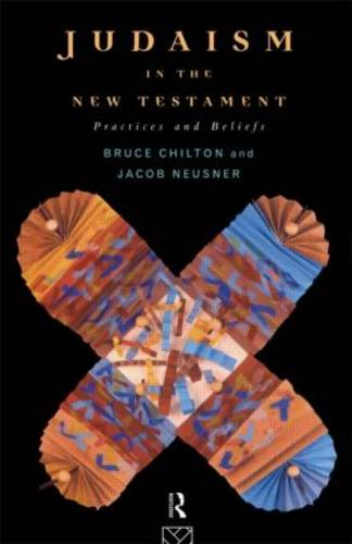 Judaism in the New Testament: Practices and Beliefs (Hardback)