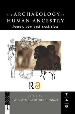The Archaeology of Human Ancestry: Power, Sex and Tradition (Hardback)