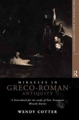 Miracles in Greco-Roman Antiquity: A Sourcebook for the Study of New Testament Miracle Stories (Paperback)